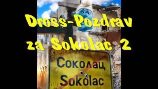 Dross Pozdrav za Sokolac 2