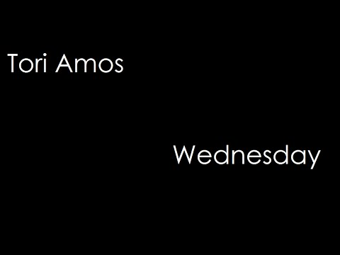 Tori Amos - Wednesday (lyrics)