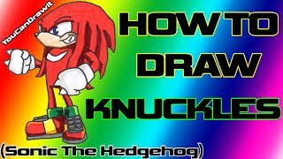 How To Draw Knuckles from Sonic The Hedgehog ✎ YouCanDrawIt ツ 1080p HD