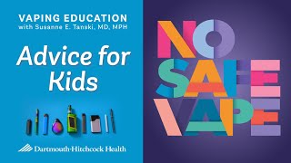 No Safe Vape – Advice for Kids