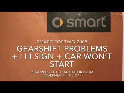 SMART Car Fortwo -08 Clutch Actuator Fix + I I I Symbol + Car Won't Start