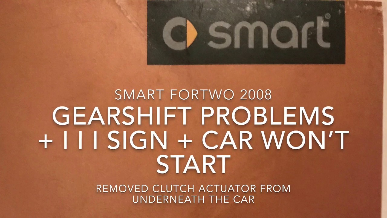 smart car fortwo 08 clutch actuator fix i i i symbol car won t start [ 1280 x 720 Pixel ]