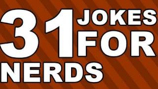 31 Jokes for NERDS!