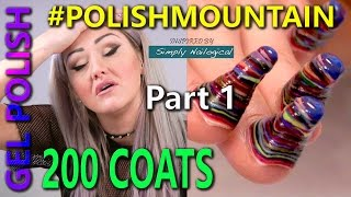 #PolishMountain - 200 Coats of Gel Polish Part 1 thumbnail
