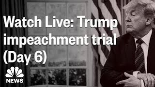 Senate Impeachment Trial Of President Trump - Day 6 | NBC News (Live Stream Recording)