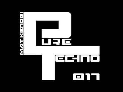 Pure Techno 17 -- Dj Mix Set by Mat Kenobi