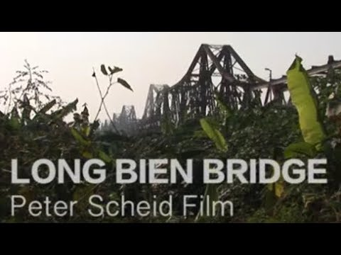 Long Bien Bridge, Hanoi -  Trailer