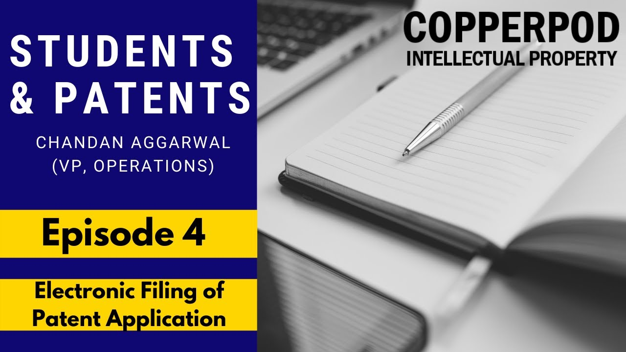 Patents for Students | Episode 4 | Electronic Filing of Indian Patent Applications
