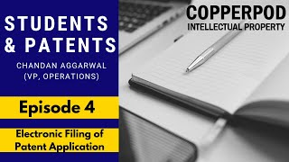 Students & Patents | Episode 4 - Electronic Filing of Indian Patent Application | Copperpod IP