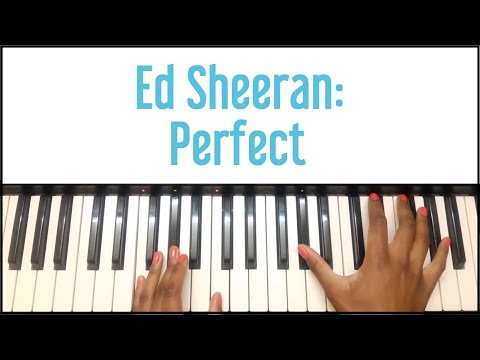 Ed Sheeran – Perfect: Piano Tutorial