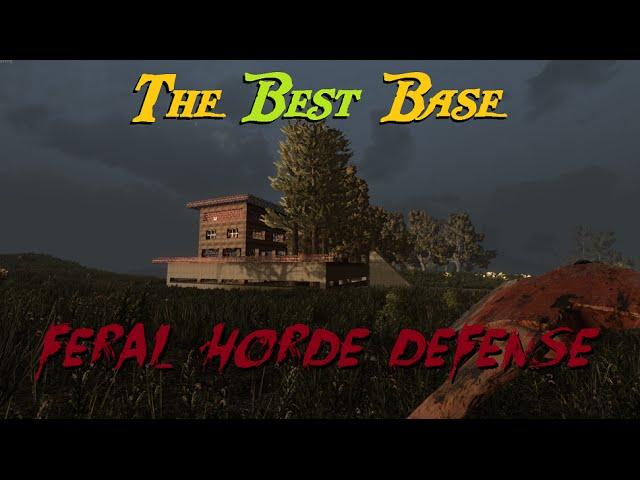 Best Base Build For 7 Days To Die Feral Horde Defense Alpha 14 Youtube