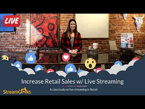 Increase Retail Sales W/ Live Streaming