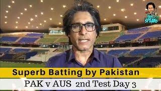 Superb Batting by Pakistan | Pak V Aus | 2nd Test Day 3 | Ramiz Speaks
