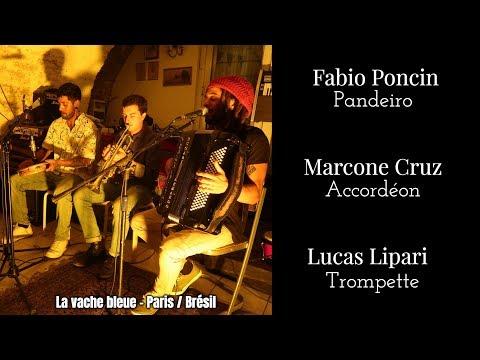 Fabio Poncin, Marcone Cruz & Lucas Lipari⎥Paris - Brésil