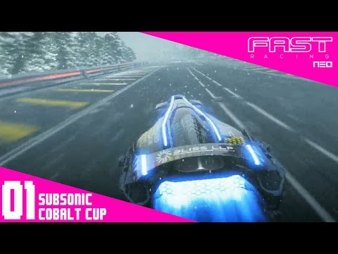 FAST Racing Neo - Part 1   Subsonic Cobalt Cup - Gold Trophy Gameplay!