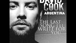 Watch David Cook The Last Song Ill Write For You video