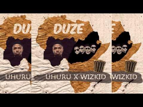 Uhuru  x Wizkid - Duze (OFFICIAL AUDIO 2015)