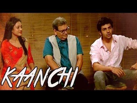 Kaanchi : Mishti, Kartik and Subhash Ghai EXCLUSIVE Interview