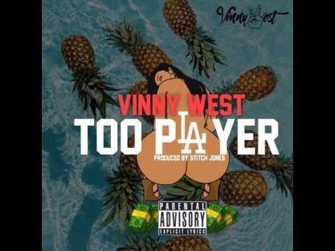 Vinny West - Too Player [Prod By Stitch Jones]