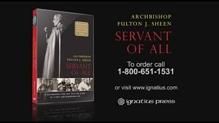 Archbishop Fulton Sheen: Servant of All