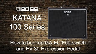 Boss Katana-100 -  How to hookup GA-FC Footswitch and EV-30 Expression Pedal