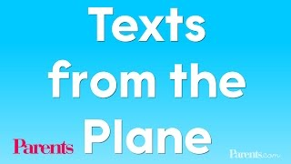 If Babies Could Text: Texts From The Plane | Parents