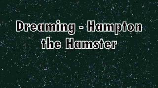 Dreaming - Hampton the Hamster