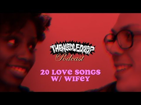 TND Podcast #59: 20 Love Songs w/ Wifey