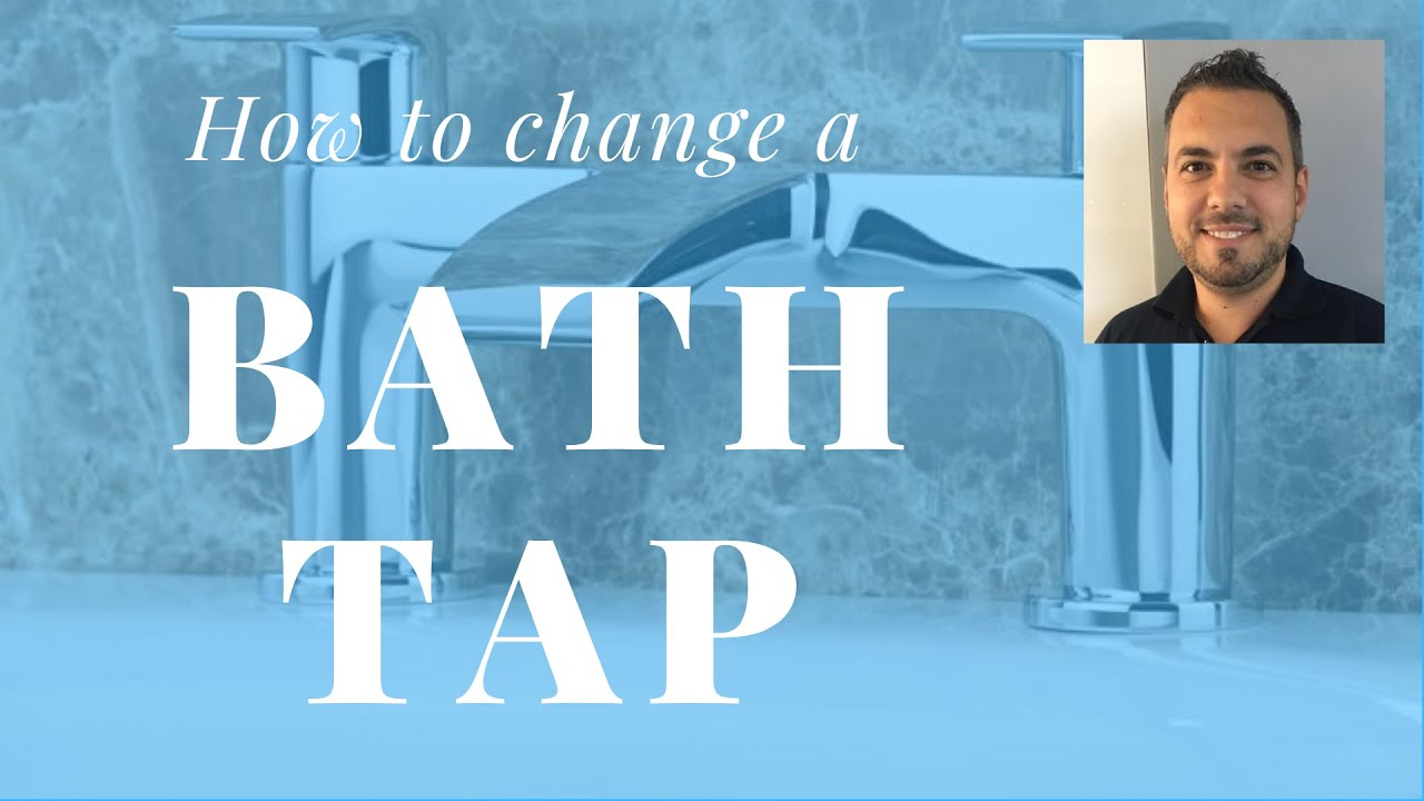 HOW TO CHANGE A BATH TAP - YouTube