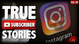 Instagram Stalker & Crazy Mom | 10 True Scary Subscriber Horror Stories (Vol. 20)