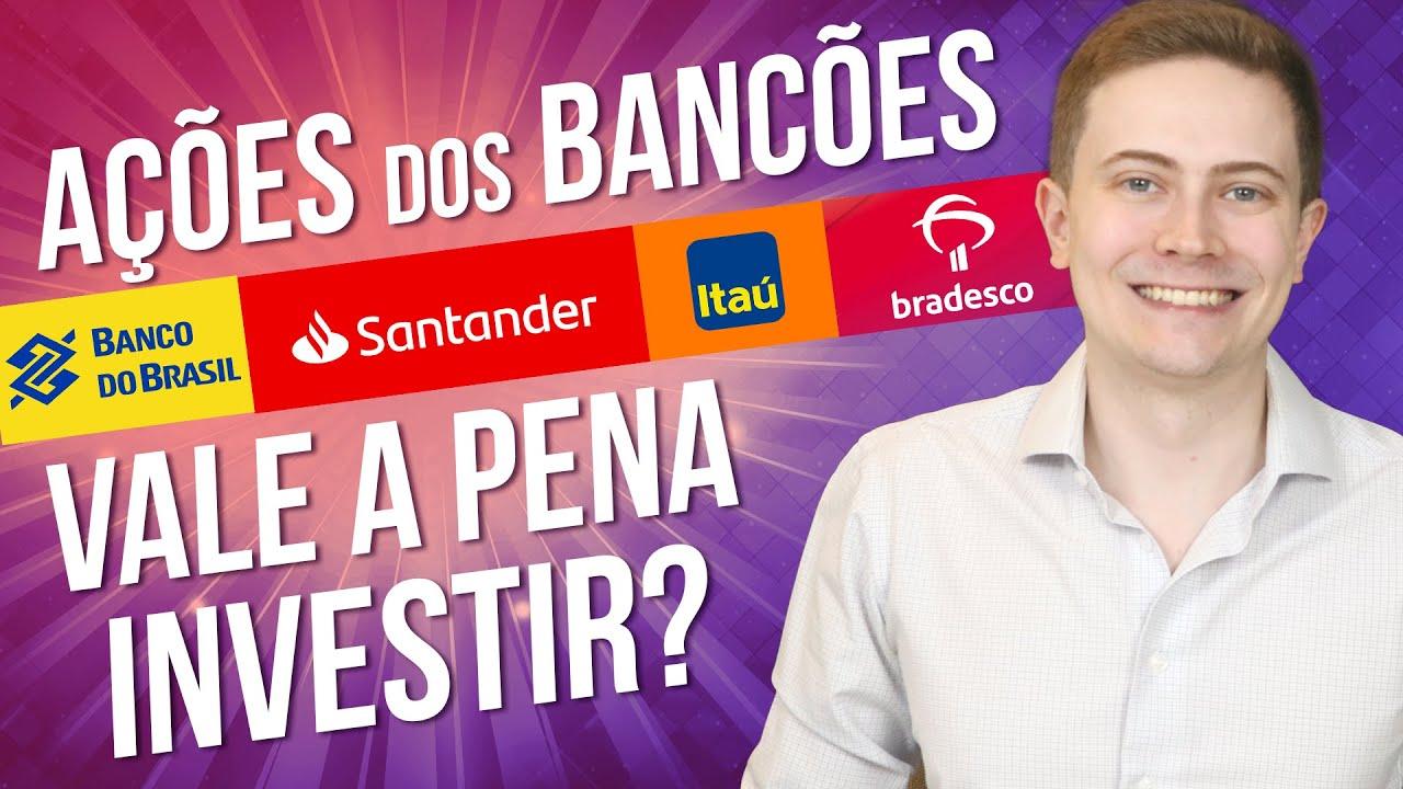 💰 AÇÕES dos BANCÕES (Banco do Brasil, Bradesco, Itaú e Santander): Vale a pena INVESTIR?