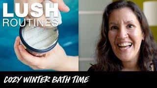 Lush Routines: The Ultimate Cozy Winter Bath