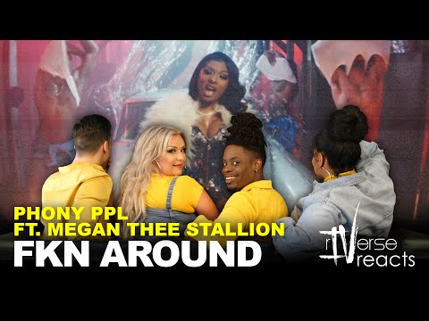 RIVerse Reacts: Fkn Around By Phony Ppl Ft. Megan Thee Stallion - M/V Reaction