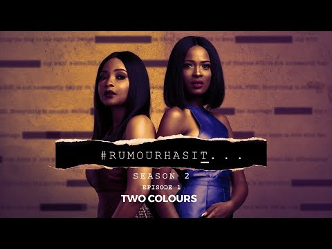 Rumour Has It S2E1: Two Colours
