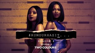 Rumour Has It S2E1: Two Colours