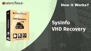 How to recover corrupt VHD file using SysInfo VHD Recovery Tool