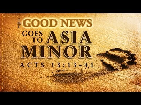 The Good News Goes to Asia Minor (Acts 13:13-41)