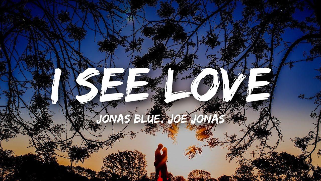 Jonas Blue - I See Love Ft  Joe Jonas (From Hotel