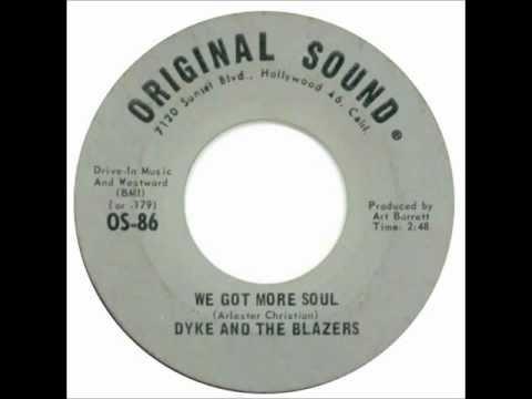 We Got More Soul  Dyke & The Blazers