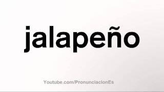 Como pronunciar Jalapeño