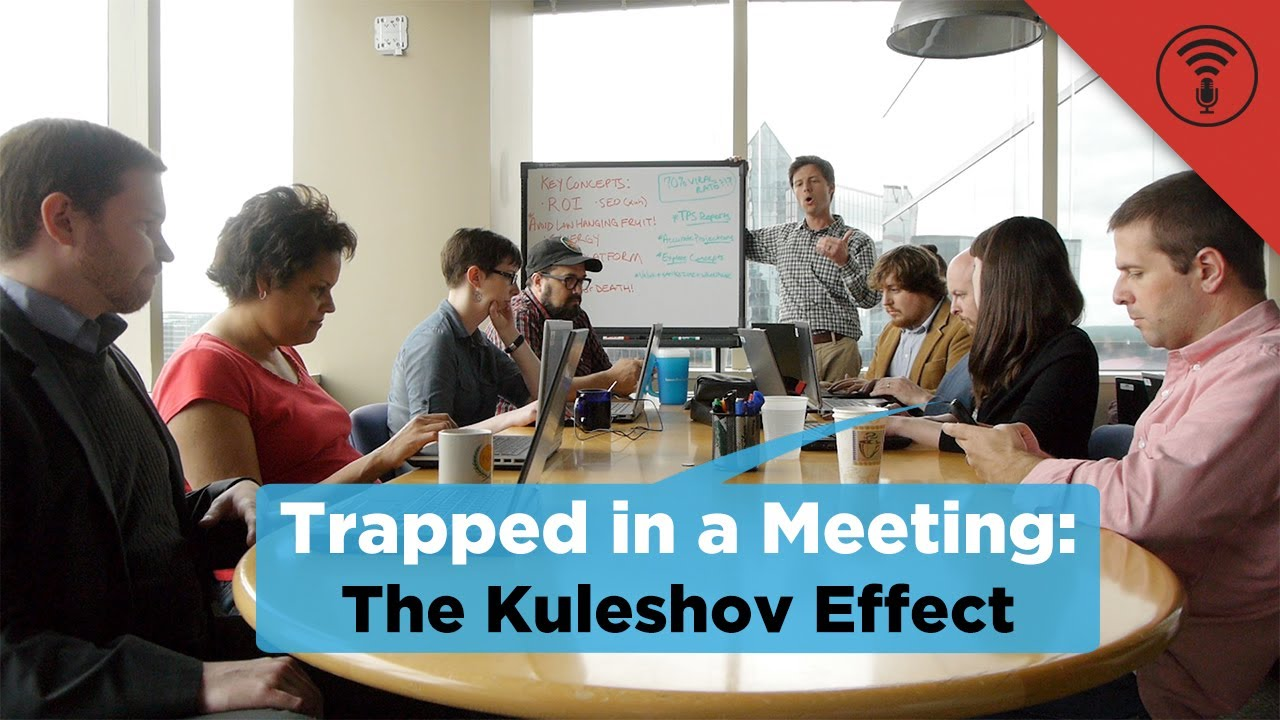 The Kuleshov Effect   Trapped in a Meeting #25