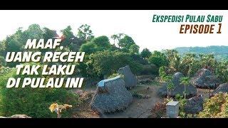Download lagu Maaf, Uang Receh Tak Laku di Sini   Ekspedisi Pulau Sabu (1)