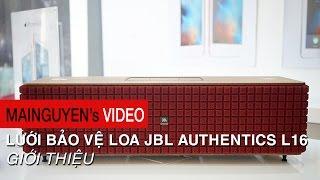 gioi thieu luoi bao ve loa jbl authentics l16 - wwwmainguyenvn