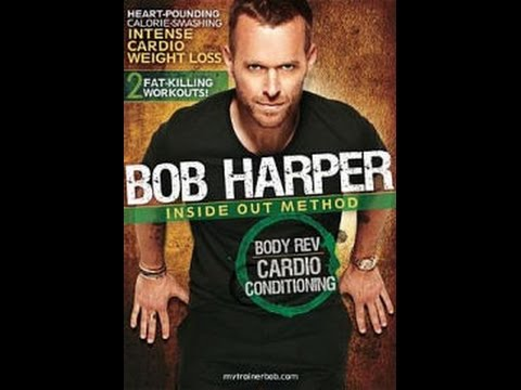 Bob Harper:Body Rev Cardio ConditioningПрограмма Боба Харпера  для создания подтянутого тела