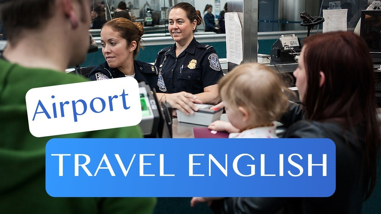 Travel English - At the Airport - How to Go Through Customs and Check in