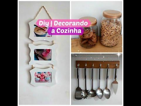 Diy | 3 Idéias Para Decorar a Cozinha Gastando Pouco | Carla Oliveira