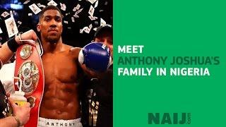 Meet the family of boxing legend Anthony Oluwafemi Joshua