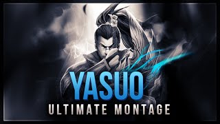 Ultimate Yasuo Montage