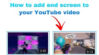 How To Add End Screen To Your YouTube Video! *2020*