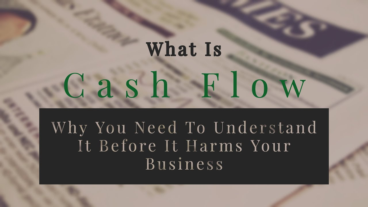 What Is Cash Flow & Why You Need To Understand It
